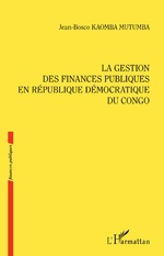 La gestion des finances publiques en République démocratique du Congo - Jean Bosco Kaomba Mutumba