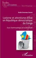 Laxisme et attentisme d'État en République démocratique du Congo - Basile Osokonda Okenge