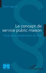 Le concept de service public maison - Evan Lagune