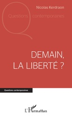 Demain la liberté ? - Nicolas Kerdraon