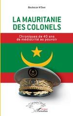 La Mauritanie des colonels - Boubacar Dr. N'Diaye