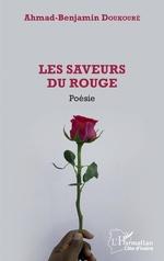 Les saveurs du rouge. Poésie - Ahmad-Benjamin Doukouré