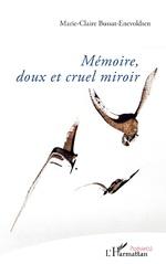 Mémoire, doux et cruel miroir - Marie-Claire Bussat-Enevoldsen