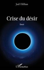 Crise du désir - Joël Hillion