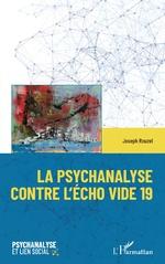 La psychanalyse contre l'écho vide 19 - Joseph Rouzel