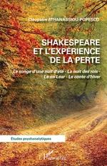 Shakespeare et l'expérience de la perte - Cléopâtre Athanassiou-Popesco