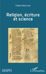 Religion, écriture et science - Fabien Dworczak