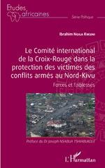 Le comité international de la Croix-Rouge dans la protection des victimes des conflits armés au Nord-Kivu - Ibrahim Ngila Kikuni