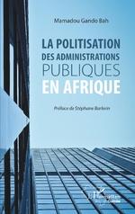 La politisation des administrations publiques en Afrique - Mamadou Gando Bah
