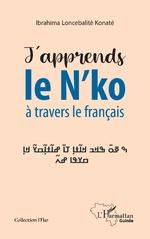 J'apprends le N'ko à travers le français - Ibrahima Loncebalitè Konaté