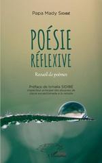 Poésie réflexive. Recueil de poèmes - Papa Mady Sidibé