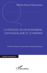 Le génocide selon Nuremberg, l'ex-Yougoslavie et le Rwanda - Méline Renée Massamba
