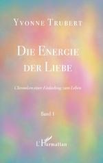 Die Energie der Liebe - Yvonne Trubert