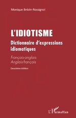 L'IDIOTISME - Monique Brézin-Rossignol