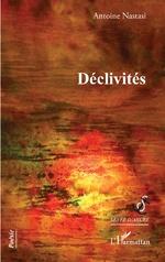 Déclivités - Antoine Nastasi