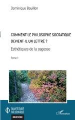 Comment le philosophe socratique devient-il un lettre ? - Dominique Bouillon