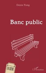 Banc public - Denis Yung