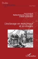 L'esclavage en mots/maux et en images - Mylène Danglades, Babou Diène, Denis Assane Diouf