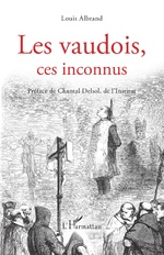 Les vaudois, ces inconnus - Louis Albrand