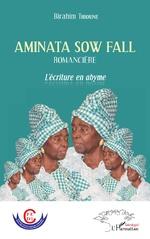Aminata Sow Fall. Romancière - Birahim Thioune
