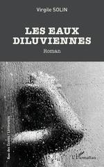 Les eaux diluviennes - Virgile Solin