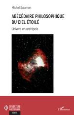 Abécédaire philosophique du ciel étoilé - Michel Salamon