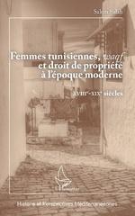 Femmes tunisiennes, <em>waqf</em> et droit de propriété à l'époque moderne - Salem Salah