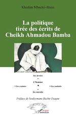 La politique tirée des écrits de Cheikh Ahmadou Bamba - Khadim Mbacké