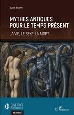 Mythes antiques pour le temps présent - Yves Mény