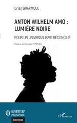 Anton Wilhelm Amo : Lumière noire - Driss Gharmoul