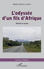 L'odyssée d'un fils d'Afrique.Témoin et acteur - Rigobert Oladiran Ladikpo