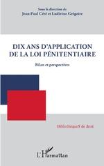 Dix ans d'application de la loi pénitentiaire - Jean-Paul Céré, Ludivine Grégoire