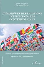 Dynamiques des relations internationales contemporaines - Cyriaque Esseba