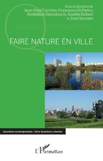 Faire nature en ville - Jean-Paul Carrière, Francesca Di Pietro, Abdelillah Hamdouch, Amélie Robert, José Serrano
