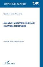Manuel de législation congolaise en matières économiques - Glombert Loko Mantuono