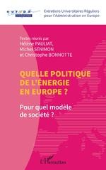 Quelle politique de l'énergie en Europe ? - Hélène Pauliat, Michel Senimon, Christophe Bonnotte