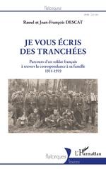 Je vous écris des tranchées - Raoul Descat, Jean-François Descat