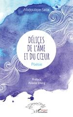 Délices de l'âme et du coeur - Abdoulaye Seck