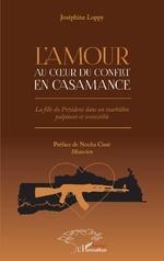L'amour au coeur du conflit en Casamance.Roman - Joséphine Loppy