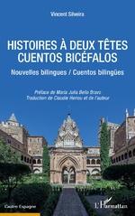 HISTOIRES À DEUX TETES / CUENTOS BICÉFALOS - Vincent Silveira