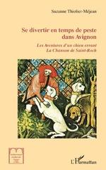 Se divertir en temps de peste dans Avignon - Suzanne Thiolier-Méjean