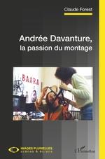 Andrée Davanture, la passion du montage - Claude Forest