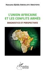 L'union africaine et les conflits armés - Hassana Djidda Abdoulaye Abkoyoma