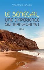 Le Sénégal, une expérience qui transforme ! - Vanessa François