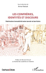 Les confréries, identités et discours - Anne Parizot