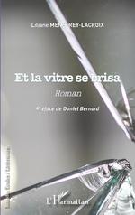 Et la vitre se brisa - Liliane Menétrey-Lacroix