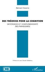 Des théories pour la cognition - Bernard Claverie
