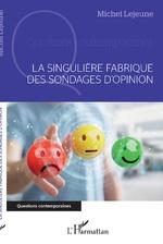 La singulière fabrique des sondages d'opinion - Michel Lejeune