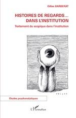 Histoires de regards ... dans l'institution - Gilles Barberat