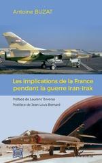 Les implications de la France pendant la guerre Iran-Irak - Antoine Buzat